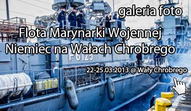 Szczecin. Fotoreportaż. 22-25.03.2013. Flota Marynarki Wojennej Niemiec na Wałach Chrobrego w obiektywie