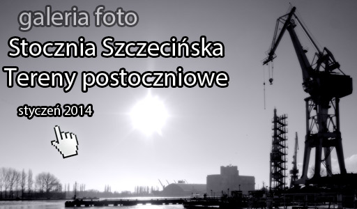 Szczecin. Fotoreportaż. Stocznia [na dzień 25.01.2014] @ Stocznia Szczecińska S.A.