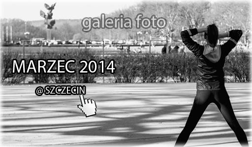 Szczecin, zdjęcia, fotografie, zdjęcia Szczecina, marzec 2014, III.2014, fotogaleria, zdjęcia, galeria zdjęć, w Szczecinie, Szczecin na zdjęciach, Szczecin na fotografiach