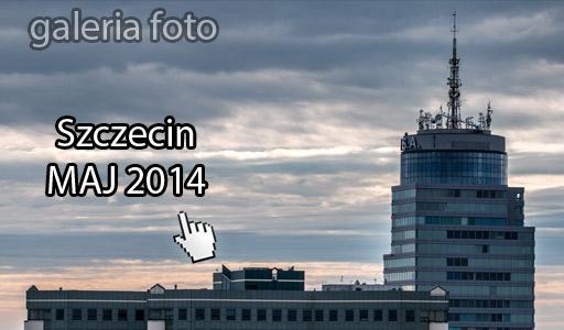 Szczecin. Fotoreportaż. MAJ 2014 w Szczecinie na zdjęciach