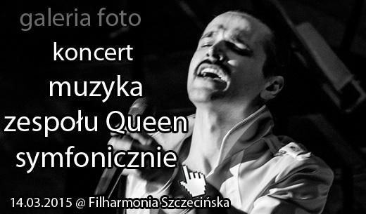 Szczecin. Fotoreportaż. 14.03.2015. Koncert Queen Symfonicznie @ Filharmonia Szczecińska