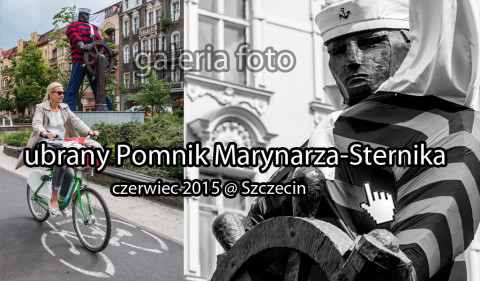 Szczecin. FOTOREPORTAŻ. Czerwiec 2015. Ubrany Pomnik Marynarza-Sternika @ Aleja Fontann