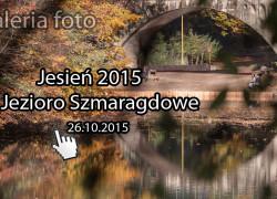 galeria fotografii jesień nad Jeziorem Szmaragdowym (26.10.2015)