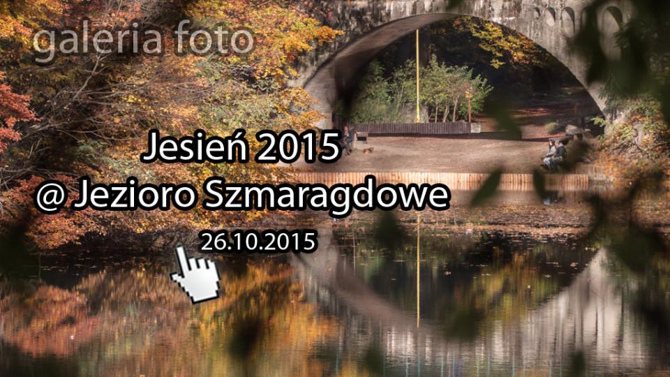 Szczecin. FOTOREPORTAŻ. 26.10.2015. Jesień 2015 @ Jezioro Szmaragdowe