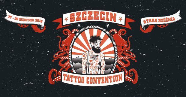 ARCHIWUM. Szczecin. Imprezy. Wydarzenia. 27-28.08.2016. Szczecin Tattoo Convention @ Stara Rzeźnia