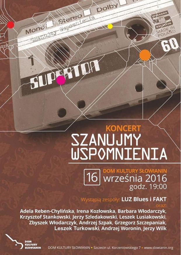 ARCHIWUM. Szczecin. Koncerty. 16.09.2016. Szanujmy wspomnienia @ Dom Kultury Słowianin