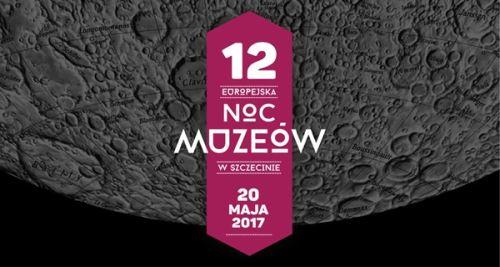 ARCHIWUM. Szczecin. Imprezy. Wydarzenia. 20.05.2017. 12. Europejska Noc Muzeów 2017 w Szczecinie