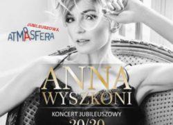 Anna Wyszkoni, Jubileuszowa Atmasfera koncert jubileuszowy 20 20