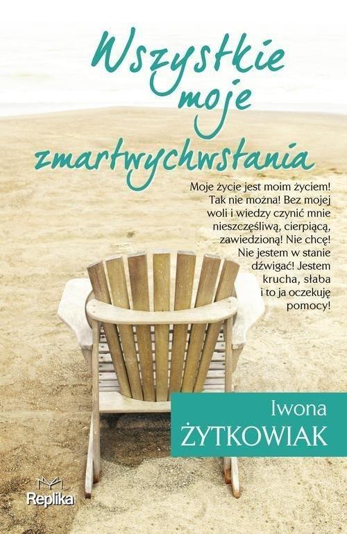 Iwona Żytkowiak - Wszystkie moje zmartwychwstania