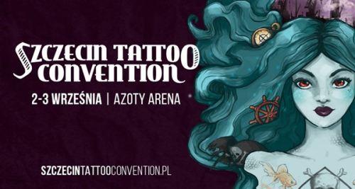 ARCHIWUM. Szczecin. Imprezy. Wydarzenia. 02-03.09.2017. Szczecin Tattoo Convention @ Azoty Arena