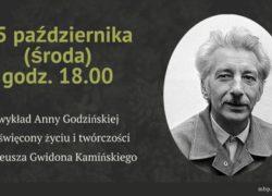 25.10.2017 wykład Życie i twórczość Ireneusza Gwidona Kamińskiego