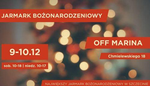 ARCHIWUM. Szczecin. Wydarzenia. 09-10.12.2017. Wielki Jarmark Bożonarodzeniowy @ OFF Marina