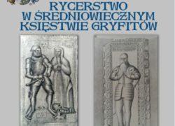 14.03.2018 Rycerstwo w średniowiecznym księstwie Gryfitów dr Rafała Simińskiego