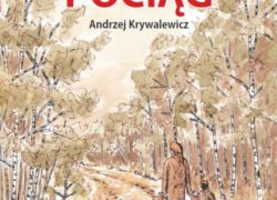 Andrzej Krywalewicz, Tam, gdzie zatrzymał się pociąg