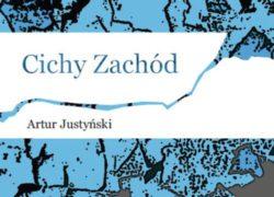 Artur Justyński, Cichy zachód