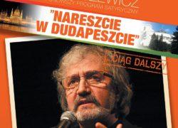 Krzysztof Daukszewicz w Szczecinie, ciąg dalszy najnowszego programu Nareszcie w Dudapeszcie