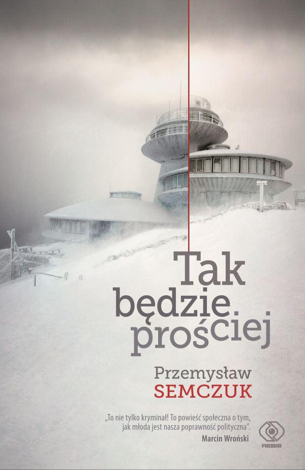 Przemysław Semczuk, Tak będzie prościej