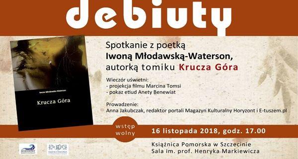 ARCHIWUM. Szczecin. Wydarzenia. 16.11.2018. Debiuty: spotkanie z poetką Iwoną Młodawską-Waterson @ Książnica Pomorska