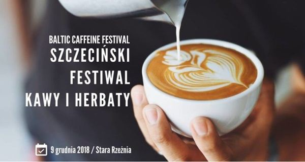09.12.2018 Szczeciński Festiwal Kawy i Herbaty