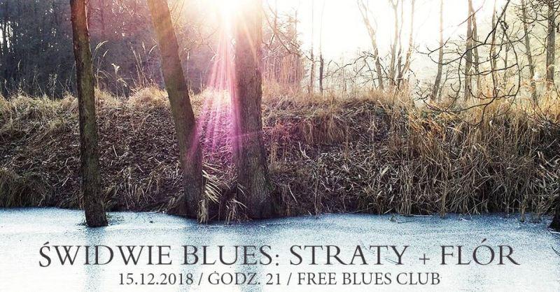 ARCHIWUM. Szczecin. Koncerty. ♪ 15.12.2018. Świdwie Blues: Straty + Flór @ Free Blues Club