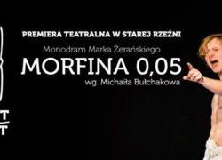 spektakl Morfina 0,05 Stara Rzeźnia