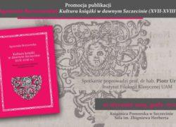 10.01.2019 promocja publikacji Agnieszki Borysowskiej - Kultura książki w dawnym Szczecinie