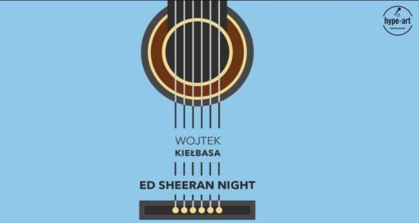 15.01.2019 Wojtek Kiełbasa, Ed Sheeran Night, koncert w Szczecinie