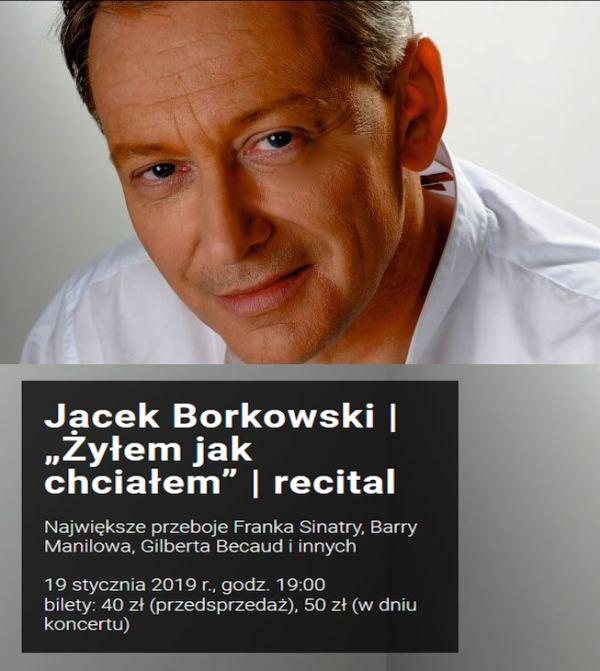 """ARCHIWUM. Szczecin. Wydarzenia. Koncerty. ♪ 19.01.2019. Jacek Borkowski, recital """"Żyłem jak chciałem"""" @ Klub Delta"""