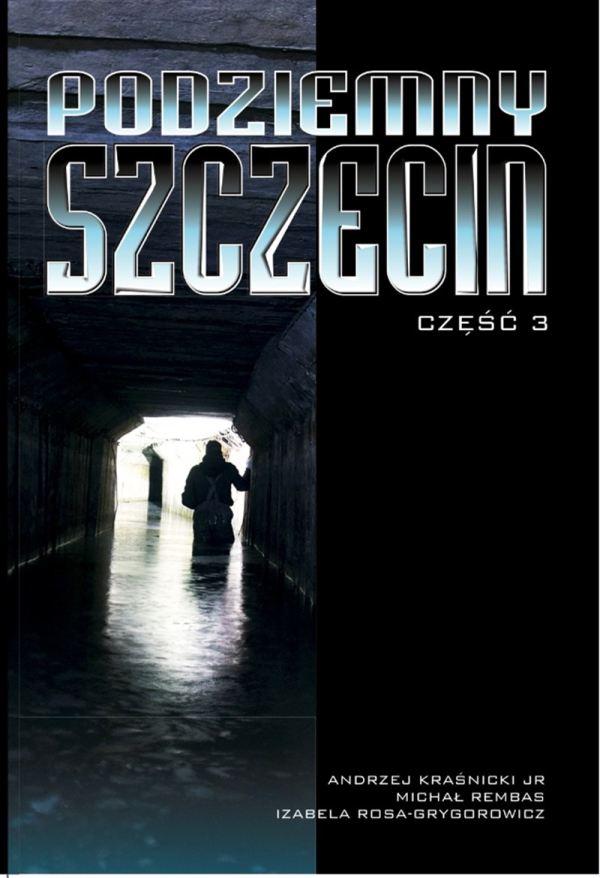 """ARCHIWUM. Szczecin. Wydarzenia. 10.01.2019. Spotkanie autorskie """"Podziemny Szczecin cz. 3"""" @ Stara Rzeźnia"""