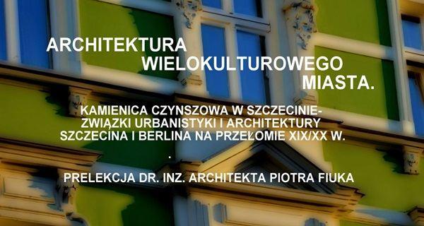 ARCHIWUM. Szczecin. Wydarzenia. 07.02.2019. Architektura Szczecina – wykład Piotra Fiuka @ Biblioteka Filia nr 54 [ProMedia]