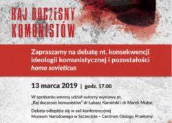 13.03.2019 Raj doczesny komunistów, debata