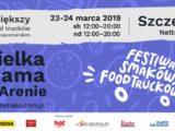 Szczecin. Wydarzenia. 23-24.03.2019. Wielka Szama na Arenie – Festiwal Smaków Food Trucków @ Arena Szczecin