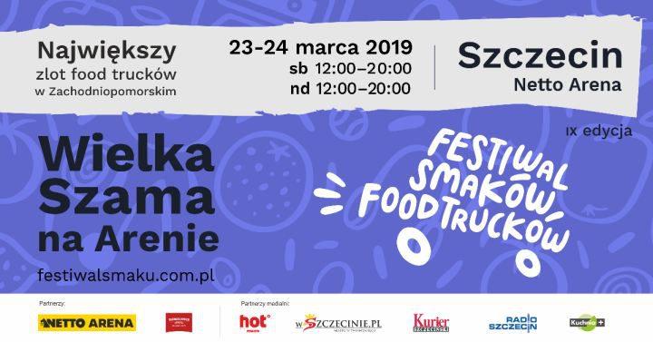 ARCHIWUM. Szczecin. Wydarzenia. 23-24.03.2019. Wielka Szama na Arenie – Festiwal Smaków Food Trucków @ Arena Szczecin