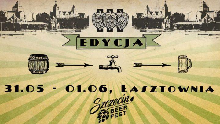 Szczecin. Imprezy. Wydarzenia. 31.05-01.06.2019. Szczecin Beer Fest, III edycja @ Łasztownia