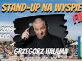 Szczecin. Imprezy. Wydarzenia. 21.08.2019. Stand-Up na Wyspie FINAŁ: Grzegorz Halama + Open-mic @ Plaża na Wyspie Grodzkiej