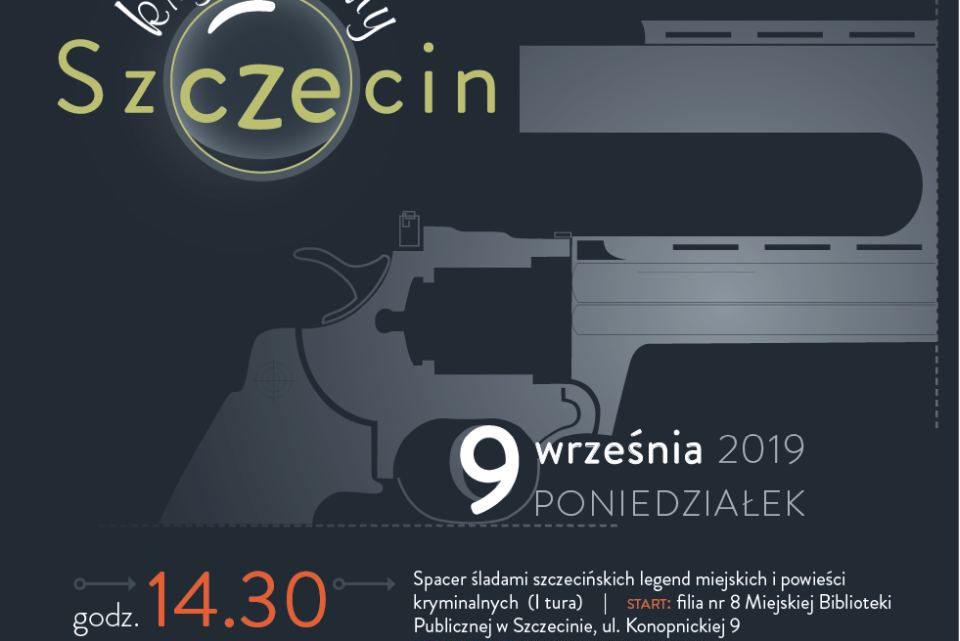 ARCHIWUM. Szczecin. Wydarzenia. 09.09.2019. Kryminalny Szczecin – spacer i zwiedzanie