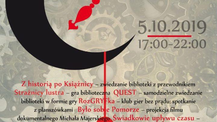 """ARCHIWUM. Szczecin. Imprezy. Wydarzenia. 05.10.2019. Noc Bibliotek w Książnicy Pomorskiej """"Podróż w czasie"""" @ Książnica Pomorska"""