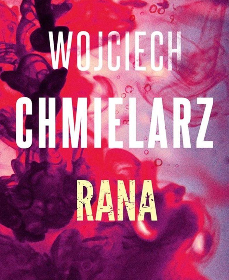 Chmielarz Wojciech, Rana