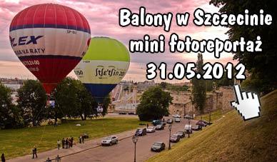 Szczecin. [mini]Fotoreportaż. 31.05.2012. Balony w locie na uwięzi – Wały Chrobrego