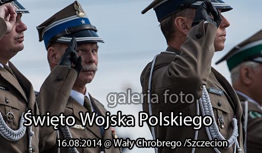 Szczecin. Fotoreportaż. 16.08.2014. Święto Wojska Polskiego w Szczecinie na Wałach Chrobrego w obiektywie