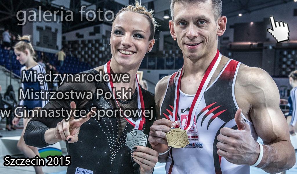 Szczecin. Fotoreportaż. 23-24.05.2015. Międzynarodowe Mistrzostwa Polski w Gimnastyce Sportowej @ Azoty Arena w obiektywie