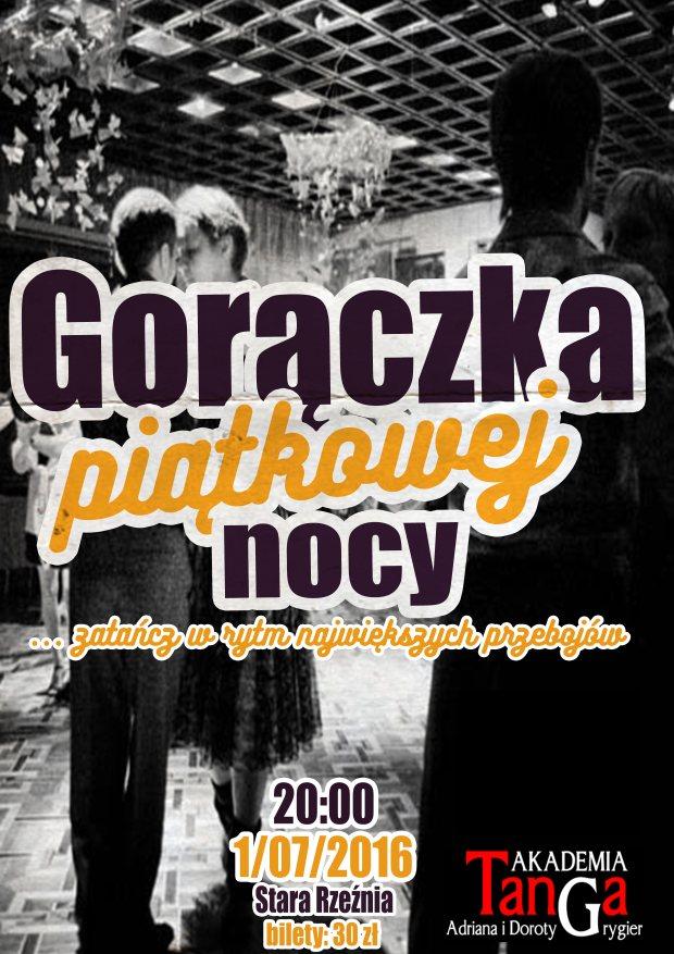 ARCHIWUM. Szczecin. Imprezy. 01.07.2016. Gorączka Piątkowej Nocy @ Stara Rzeźnia